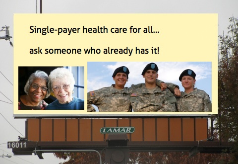 "Billboard ""Single-payer health care for all…ask someone who already has it!"".jpg"