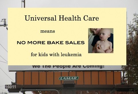 Billboard, Universal Health Care means no more bake sales for kids with leukemia.jpg