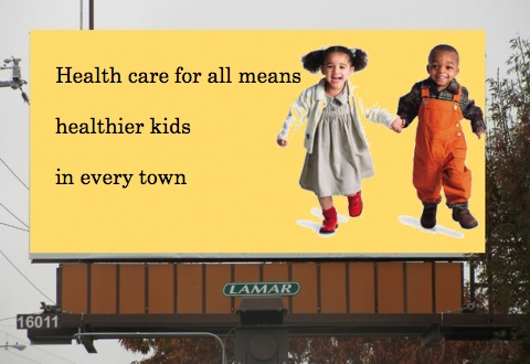 Health care for all means healthier kids billboard.jpg